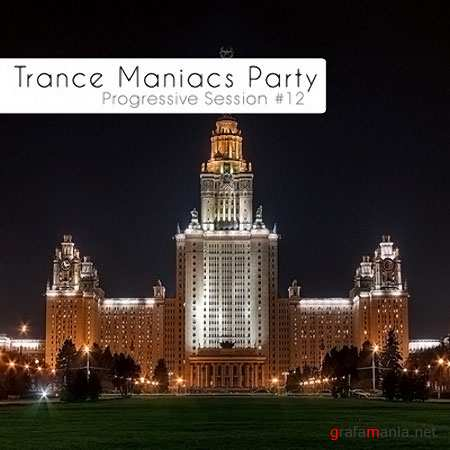 Trance Maniacs Party: Progressive Session #12