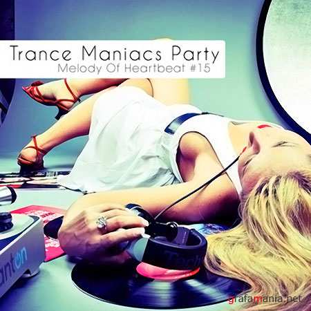 Trance Maniacs Party: Melody Of Heartbeat #15
