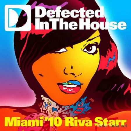 Defected In The House Miami '10 (Mixed by Riva Starr)