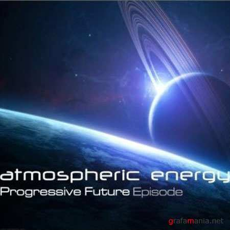 Atmospheric Energy-Progressive Future Episode 076 (2010)