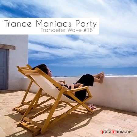 Trance Maniacs Party: Trancefer Wave #18 (2010)