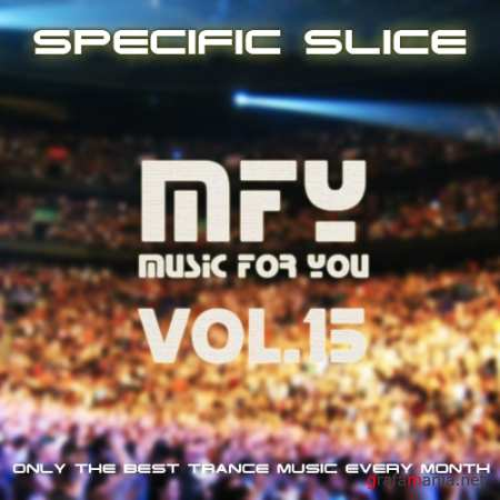 Music For You Vol. 15 (mixed by Specific Slice) (2010)