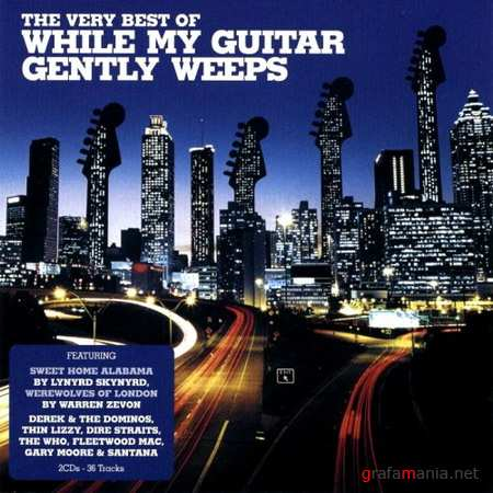 The Very Best Of While My Guitar Gently Weeps (2010) 2CD