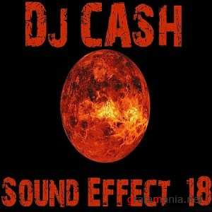 DJ CASH - Sound Effect #18 MP3