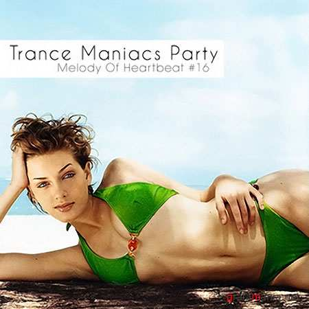 Trance Maniacs Party: Melody Of Heartbeat #16