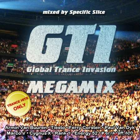 GTI (Global Trance Invasion) Megamix (mixed by Specific Slice) (2010)