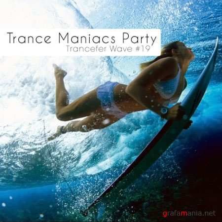Trance Maniacs Party: Trancefer Wave #19 (2010)
