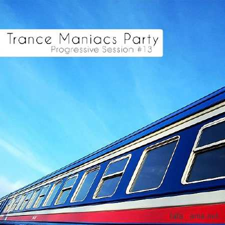 Trance Maniacs Party: Progressive Session #13 (2010)