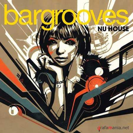Bargrooves Nu House (2010)