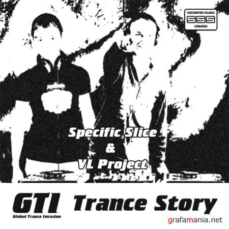 Specific Slice & VL Project - GTI (Global Trance Invasion) Trance Story (2010)