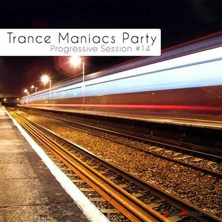 Trance Maniacs Party: Progressive Session #14