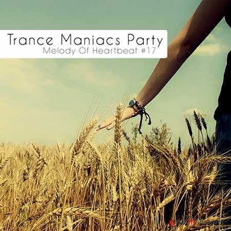 Trance Maniacs Party: Melody Of Heartbeat #17