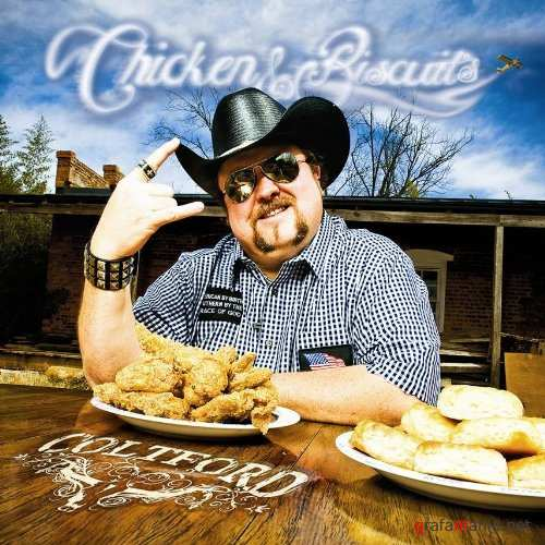 Colt Ford - Chicken And Biscuits (2010)