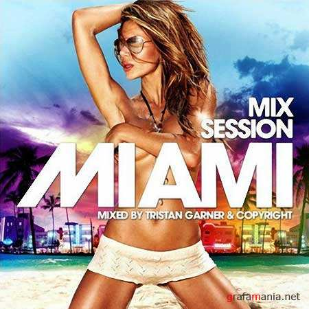 Miami Mix Session Mixed by Tristan Garner and Copyright (2010)