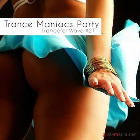 Trance Maniacs Party: Trancefer Wave #21 (2010)
