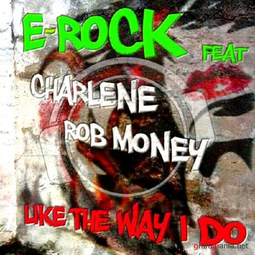 E – Rock Feat Charlene And Rob Money (2010)