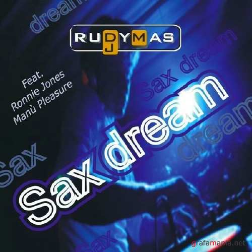 Rudy Mas Feat. Ronnie Jones and Manu Pleasure – Sax Dream (2010)