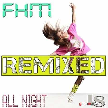 FHM – All Night (Remixed) (2010)