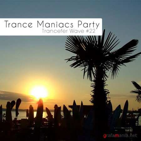 Trance Maniacs Party: Trancefer Wave #22 (2010)