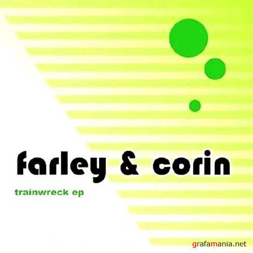 Farley And Corin - Trainwreck EP (2010)