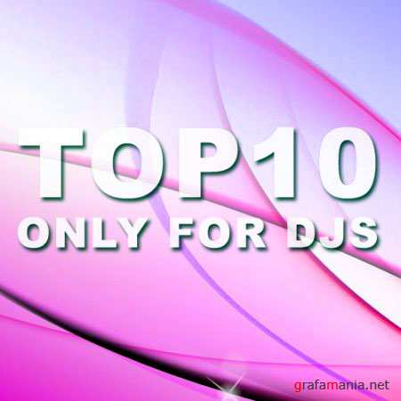 TOP 10 Only For Djs (07.05.2010)