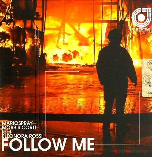 Mariospray And Morris Corti feat. Eleonora Rossi – Follow Me (2010)