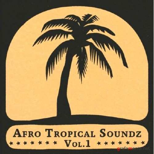 VA – Afro Tropical Soundz Vol.1 (2010)