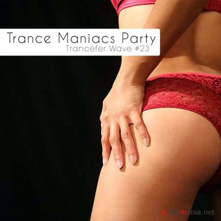 VA - Trance Maniacs Party: Trancefer Wave #23 (2010)
