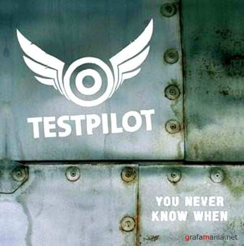 Testpilot – You Never Know When (2010)