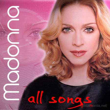 Madonna - All songs (13 albums + 8 add. CD's / 1983 - 2009)
