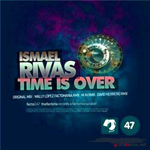 Ismael Rivas Aka Riva - Time Is Over (2010)