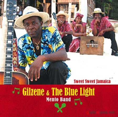 Gilzene And The Blue Light Mento Band – Sweet Sweet Jamaica (2009)