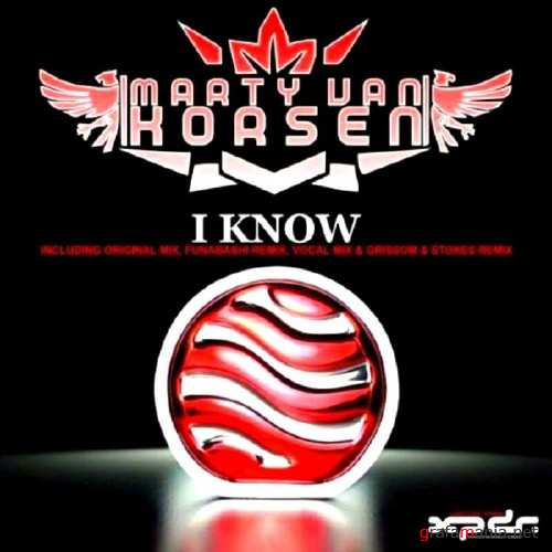 Martin Van Korsen – I Know Incl Grissom And Stokes Remix (2010)
