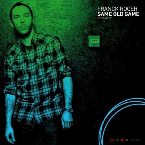 Franck Roger – Same Old Game (2010)
