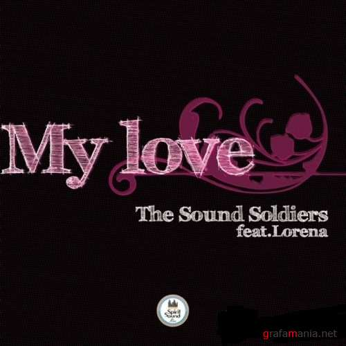 The Sounds Soldiers feat Lorena – My Love (2010)