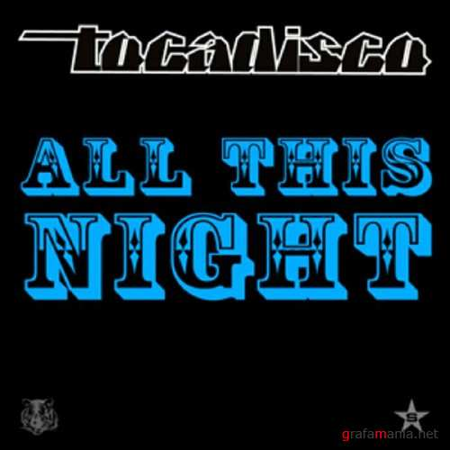 Tocadisco - All This Night (Taken From Superstar) (2010)