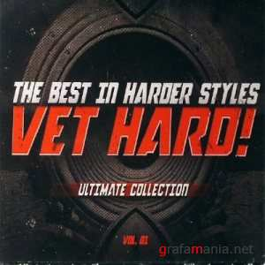 Vet Hard Volume 01 (the Best in Harder Styles) (2010)