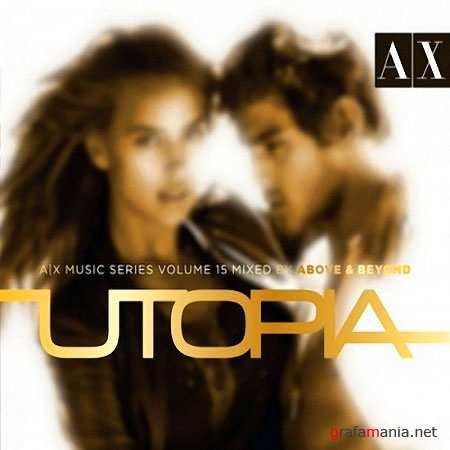 VA - AX Music Series Vol 15: Mixed by Above & Beyond - Utopia (2010)