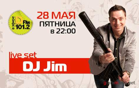 DJ JIM Live Set in Party Time on DFM Moscow (28.05.2010)