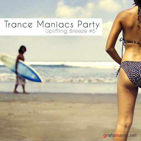 VA - Trance Maniacs Party: Uplifting Breeze #5 (2010)