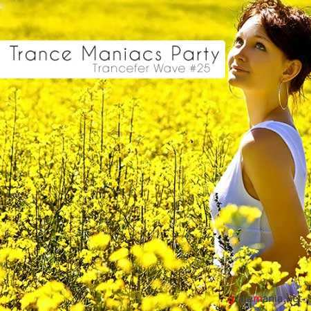 VA - Trance Maniacs Party: Trancefer Wave #25 (2010)