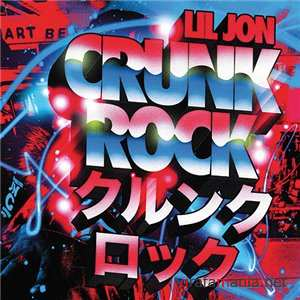 Lil Jon - Crunk Rock (Deluxe Edition) (320 Kbps) MP3