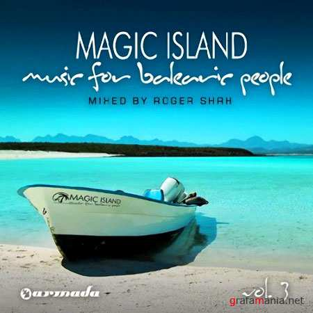 VA - Magic Island - Music For Balearic People Vol.3 (Mixed By Roger Shah) (2010)