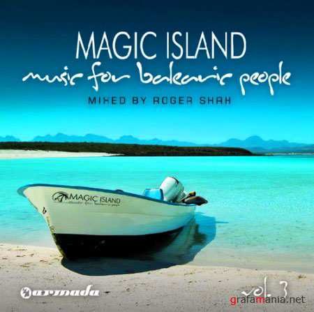 VA - Magic Island: Music For Balearic People Vol.3 (Mixed By Roger Shah/2010)