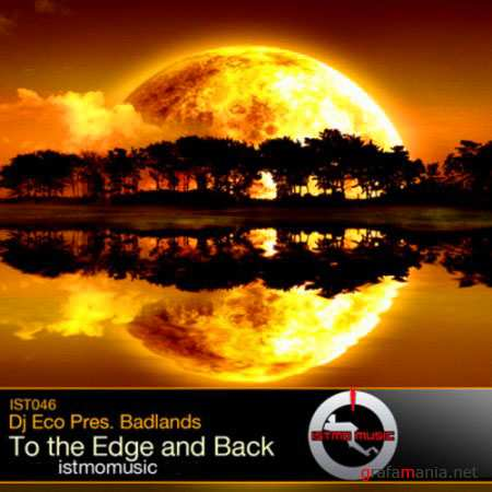 DJ Eco pres Badlands - To The Edge And Back (29 June 2010)