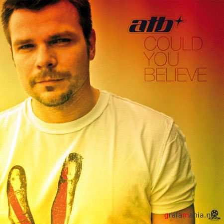 ATB - Could You Believe (2 July 2010)