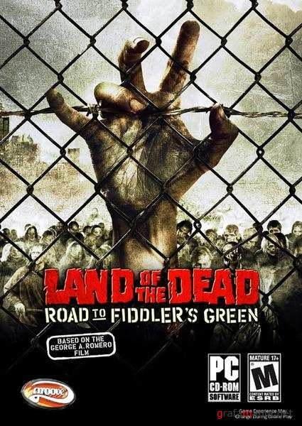 Land of the Dead: Road to Fiddler's Green (2005/ENG/PC/FULL)