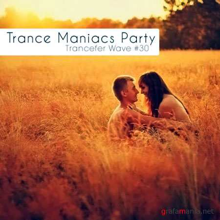 VA - Trance Maniacs Party: Trancefer Wave #30 (5 August 2010)