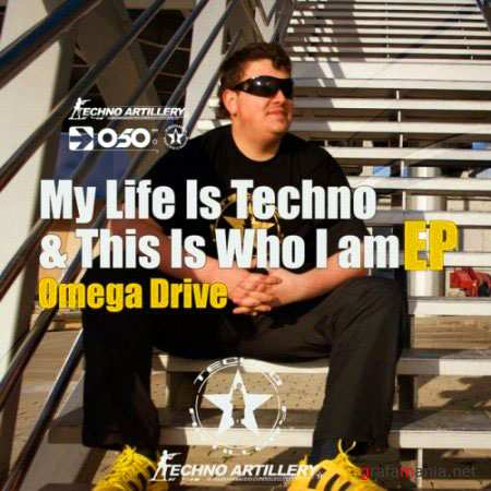Omega Drive - My Life Is Techno & This Is Who I Am EP (8 august 2010)