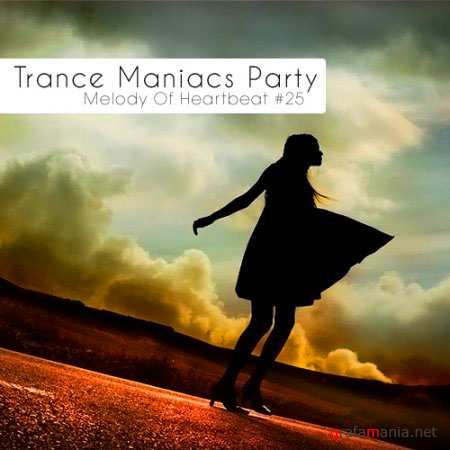 VA-Trance Maniacs Party: Melody Of Heartbeat #25 (2010/Summer)